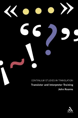 Translator and Interpreter Training: Issues, Methods and Debates (Continuum Studies in Translation)