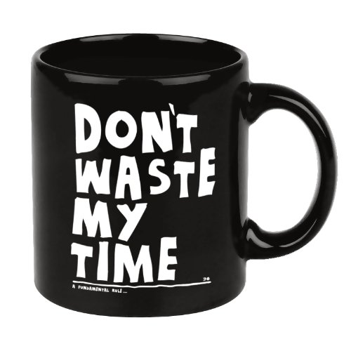 Shopping!: Tazas de Cafe para la Oficina DONŽT WASTE MY TIME