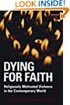 Dying for Faith: Religiously Motivate...