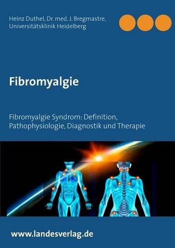 Buchcover: Fibromyalgie: Fibromyalgie Syndrom: Definition, Pathophysiologie, Diagnostik und Therapie