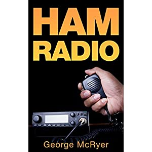 HAM Radio: The Ultimate HAM Radio Guide