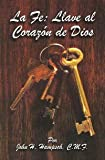 img - for La Fe: Llave Al Corazon De Dios book / textbook / text book