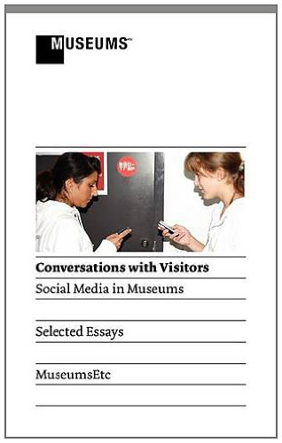 Conversations with Visitors: Social Media and Museums