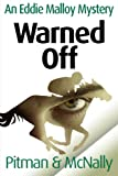 Warned Off (The Eddie Malloy Series)