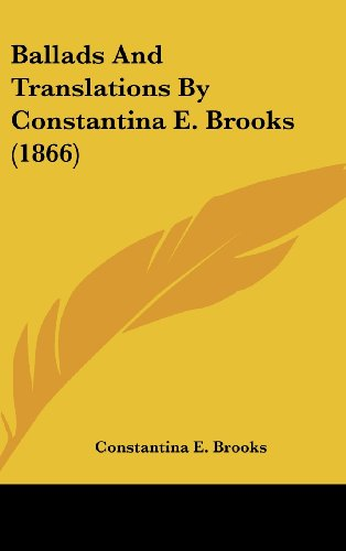 Ballads and Translations by Constantina E. Brooks (1866)