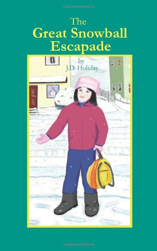 Book: The Great Snowball Escapade by J.D. Holiday
