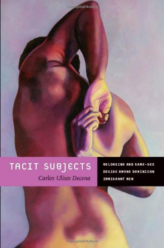 Tacit Subjects: Belonging and Same-Sex Desire among...