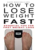 How To Lose Weight Fast: Essential Tips For Fast Weight Loss
