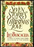Seven Stories of Christmas Love (0688075215) by Buscaglia, Leo F.