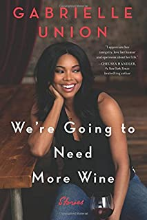 Book Cover: We're Going to Need More Wine: Stories That are Funny, Complicated, and True