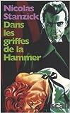 Dans les griffes de la Hammer : La France livrée au cinéma d'épouvante de Nicolas Stanzick ( 10 juillet 2008 )
