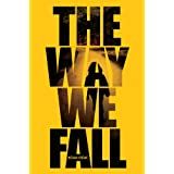 The Way We Fall: The Fallen World trilogyby Megan Crewe