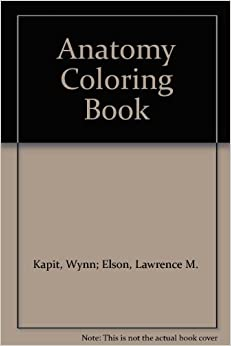 Anatomy Coloring Book Wynn Elson Lawrence M Kapit