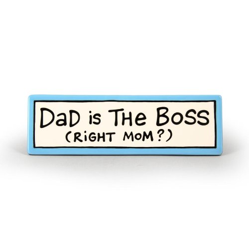 "Is Mud ""DAD IS THE BOSS (RIGHT MOM?)"" Desk Plaque - Decorative Plaques"