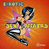 "Sex Affairsvon ""E-Rotic"""