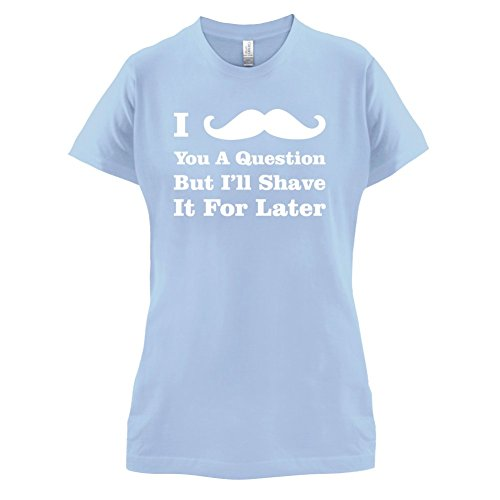 Dressdown Women's I Moustache You A Question T-Shirt - 8 Colours