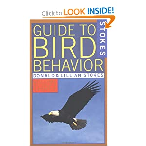 Stokes Guide to Bird Behavior, Volume 3 Donald W. Stokes and Lillian Q. Stokes