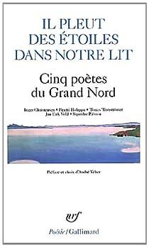 Il pleut des étoiles dans notre lit : Cinq poètes du Grand Nord par Christensen
