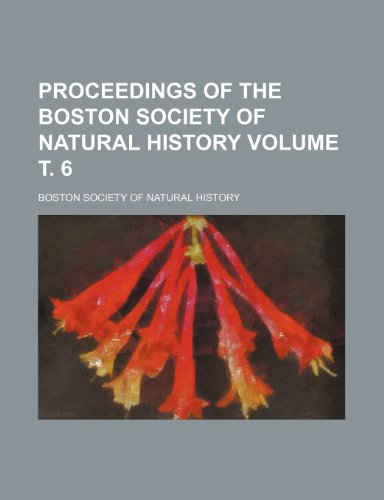 Proceedings of the Boston Society of Natural History Volume . 6