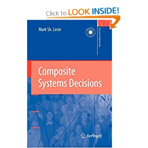 Composite Systems Decisions (Decision Engineering) M. Sh Levin