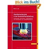 Oberflächentechnik in der Kunststoffverarbeitung: Vorbehandeln, Beschichten, Funktionalisieren und Kennzeichnen...