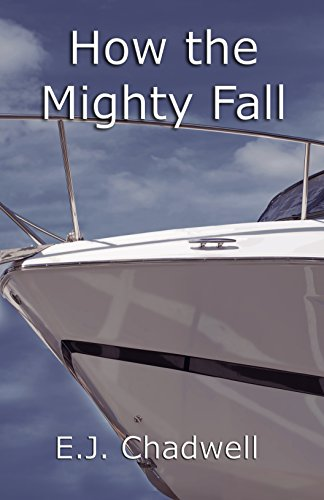 Book: How the Mighty Fall by E.J. Chadwell