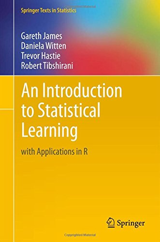 An Introduction to Statistical Learning: with Applications in R (Springer Texts in Statistics)