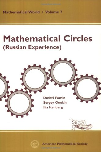 Mathematical Circles: Russian Experience (Mathematical World, Vol. 7), Dmitri Fomin, Sergey Genkin, Ilia V. Itenberg
