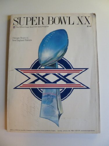 Super Bowl Xx Official Game Program [Chicago Bears Vs. New England Patriots/ Sunday, January 26, 1986)