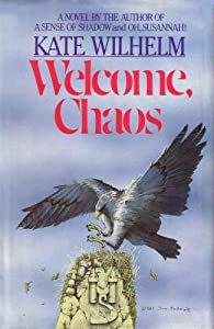 Welcome, Chaos by Kate Wilhelm