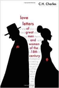 Amazon Love Letters Of Great Men And Women From The