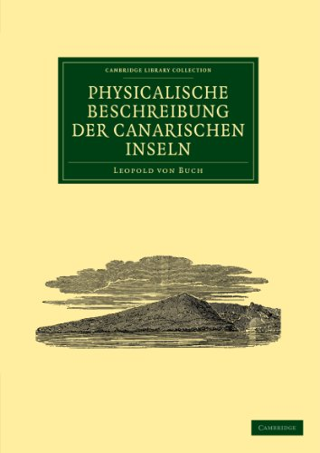 Physicalische Beschreibung der Canarischen Inseln (Cambridge Library Collection - Earth Science)