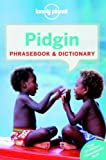 Lonely Planet Pidgin Phrasebook & Dictionary (lonely P...