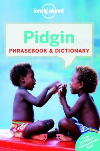 Lonely Planet Pidgin Phrasebook & Dictionary (Phrasebooks)