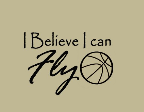 I Believe I Can Fly Basketball Wall Decals Vinyl Wall Art Quote Lettering Sports Inspirational Home Decor