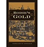 img - for [ BODIE'S GOLD: TALL TALES & TRUE HISTORY FROM A CALIFORNIA MINING TOWN - GREENLIGHT ] By Sprague, Marguerite ( Author) 2011 [ Paperback ] book / textbook / text book