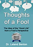 A Good Life - Thoughts of a Fool (Advice & How To)