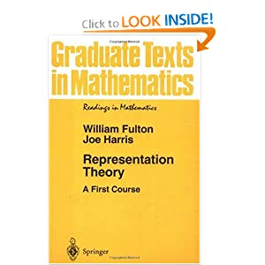 GTM 129 Representation Theory, A First Course Joe Harris, William Fulton