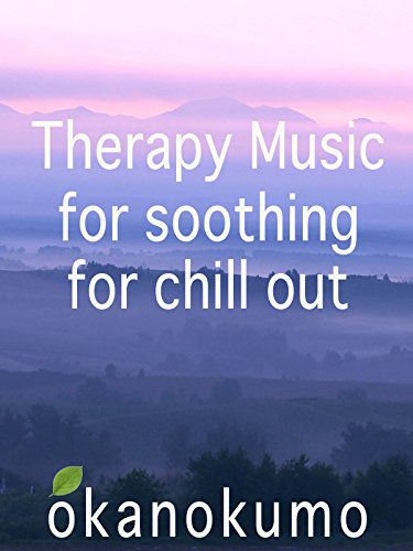 Therapy Music, for soothing, for chill out