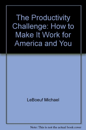The productivity challenge: How to make it work for America and you PDF