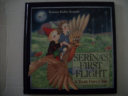 Image for SERINA'S FIRST FLIGHT A Tooth Fairy's Tale