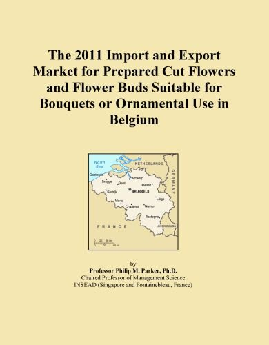 The 2011 Import and Export Market for Prepared Cut Flowers and Flower Buds Suitable for Bouquets or Ornamental Use in Belgium