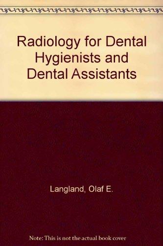 Radiology for Dental Hygienists and Dental Assistants