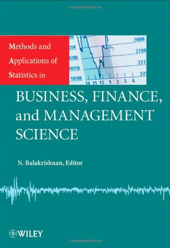 Methods and Applications of Statistics in Business, Finance, and Management Science (Wiley Series in Methods and Applications of Statistics)