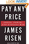 Pay Any Price: Greed, Power, and Endl...