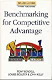 Benchmarking for Competitive Advantage (Financial Times/Pitman Publishing) (0273601687) by Bendell, Tony