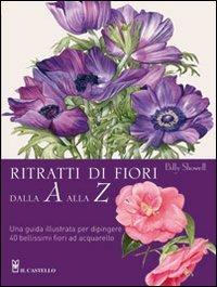 Ritratti di fiori dalla a alla z billy for Fiori dalla a alla z