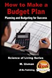 How to Make a Budget Plan - Planning and Budgeting for Success (Science of Living)