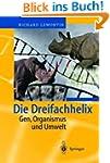 Die Dreifachhelix: Gen, Organismus un...
