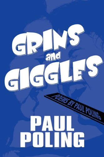 Grins and Giggles: Poems by Paul Poling